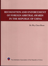 Recognition and Enforcement of Foreign Arbitral Awards in the Republic of China